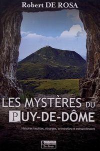 Robert de Rosa - Les mystères du Puy-de-Dôme.