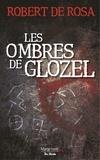Robert de Rosa - Les ombres de Glozel.