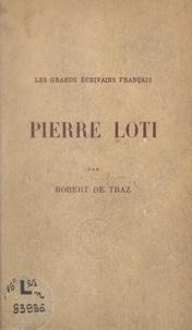 Robert de Traz - Pierre Loti.