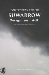 Robert Dean Frisbie - Suwarrow - Ouragan sur l'atoll.