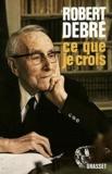 Robert Debré - Ce que je crois.