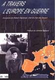 Robert Dégrange - A travers l'Europe en guerre - Souvenirs de Robert Dégrange, chef de char des Bayard.