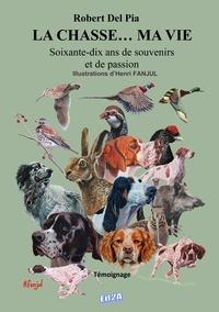 La chasse... ma vie - Soixante-dix ans de souvenirs et de passion.pdf