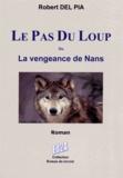 Robert Del Pia - Le Pas du Loup - La vengeance de Nans.