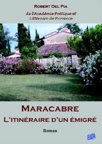 Robert Del Pia - Maracabre, l'itinéraire d'un émigré.