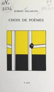 Robert Delahaye et Pierre Boujut - Choix de poèmes.