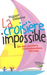 Robert Delanne - La croisière impossible.