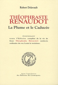 Robert Delavault - Théophraste Renaudot - La Plume et le caducée.