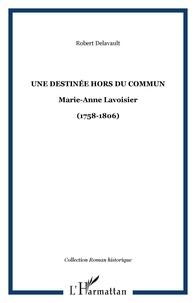 Robert Delavault - Une destinée hors du commun - Marie-Anne Lavoisier-(1758-1806).