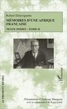 Robert Delavignette - Mémoires d'une Afrique française - Texte inédit Tome 2.