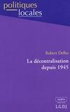 Robert Delbo - La décentralisation depuis 1945.