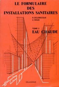 Robert Delebecque et C Roux - .