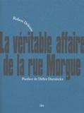Robert Deleuse - La Véritable affaire de la rue Morgue.