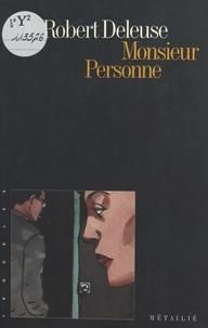Robert Deleuse - Monsieur Personne.
