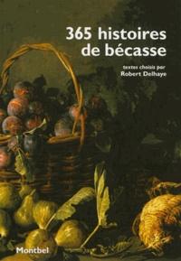 Robert Delhaye - 365 histoires de bécasse.