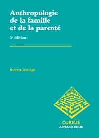 Robert Deliège - Anthropologie de la famille et de la parenté.