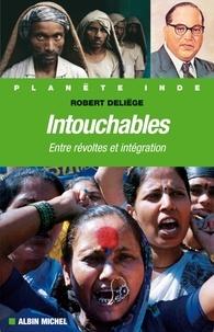 Robert Deliège et Robert Deliege - Intouchables - Entre révoltes et intégration.