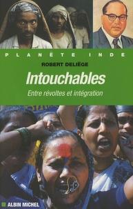 Robert Deliège - Intouchables - Entre révoltes et intégration.