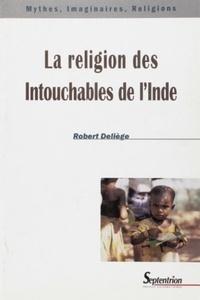 Robert Deliège - La religion des Intouchables de l'Inde.