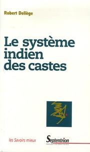Robert Deliège - Le système indien des castes.