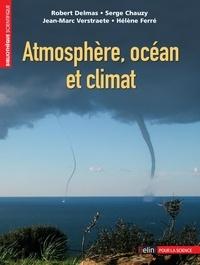Robert Delmas et Serge Chauzy - Atmosphère, océan et climat.
