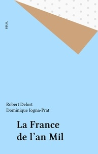 Robert Delort et  Collectif - La France de l'an mil.