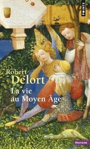 Robert Delort - La Vie au Moyen âge.