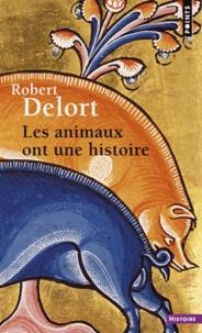 Robert Delort - Les animaux ont une histoire.