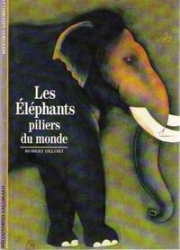 Robert Delort - Les éléphants, piliers du monde.