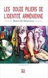 Robert Der Merguérian - Les douze piliers de l'identité arménienne.