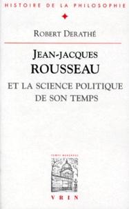 Robert Derathé - Jean-Jacques Rousseau et la science politique de son temps.