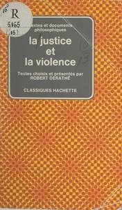 Robert Derathé et Georges Canguilhem - La justice et la violence.