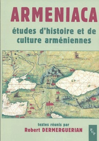 Armeniaca - Etudes dhistoire et de culture arméniennes, Actes du colloque organisé à loccasion du 30e anniversaire de lenseignement de larménien à lUniversité de Provence-15 février 2002.pdf