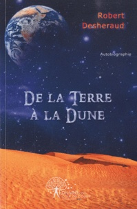 Robert Desheraud - De la Terre à la Dune.