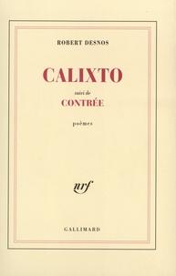 Robert Desnos - Calixto - Suivi de Contrée.