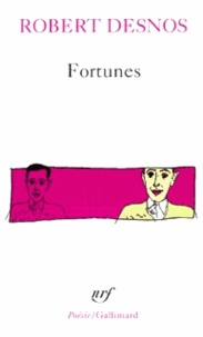 Robert Desnos - Fortunes.