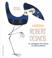 Robert Desnos et Martin Matje - La ménagerie de Tristan - Suivi de Le parterre d'Hyacinthe.