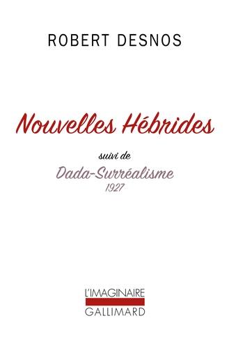 Nouvelles Hébrides. Suivi de Dada-Surréalisme 1927