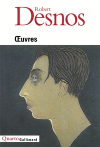 Robert Desnos - Oeuvres.