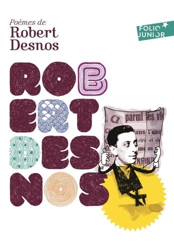 Robert Desnos - Poèmes de Robert Desnos.