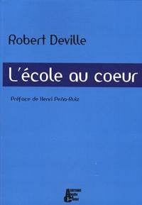 Robert Deville - L'école au coeur.