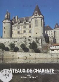 Robert Dexant et Jean-Louis Clavel - Châteaux de Charente.