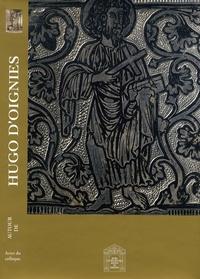 Robert Didier et Jacques Toussaint - Autour de Hugo d'Oignies - Actes du colloque.