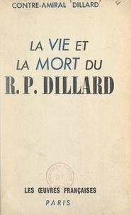 Robert Dillard - La vie et la mort du R.P. Dillard.