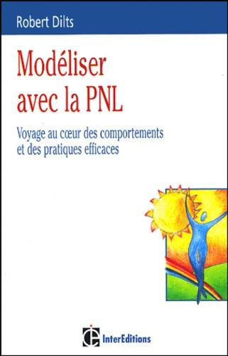Robert Dilts - Modéliser avec la PNL - Voyage au coeur des comportements et des pratiques efficaces.