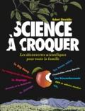 Robert Dinwiddie - Science à croquer - Les découvertes scientifiques pour toute la famille.