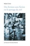 Robert Dion - Des fictions sans fiction ou le partage du réel.