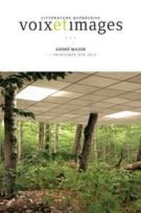 Robert Dion et Elisabeth Nardout-Lafarge - Voix et Images. Vol. 40 No. 3, Printemps-Été 2015 - André Major.
