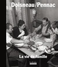 Robert Doisneau et Daniel Pennac - La vie de famille.