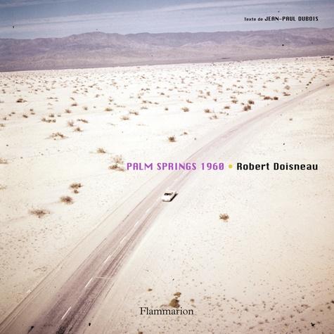 Robert Doisneau - Palm Springs 1960.
